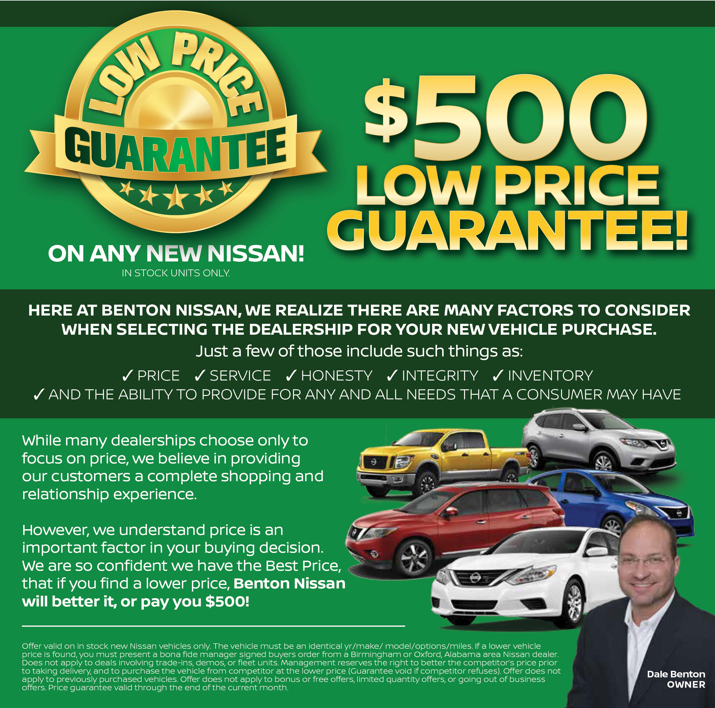 Guaranteed the best price and if you find a lower price, Benton Nissan will better it, or pay you 500 dollars.