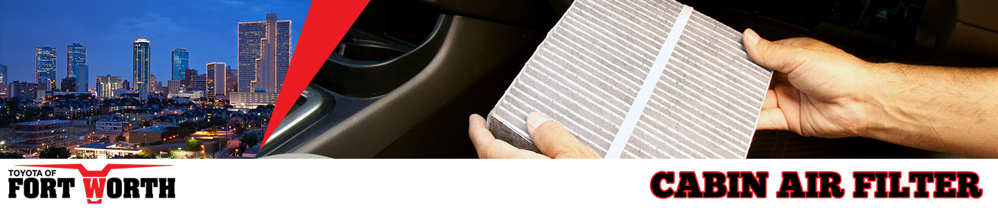 Cabin Air Filter Ft. Worth