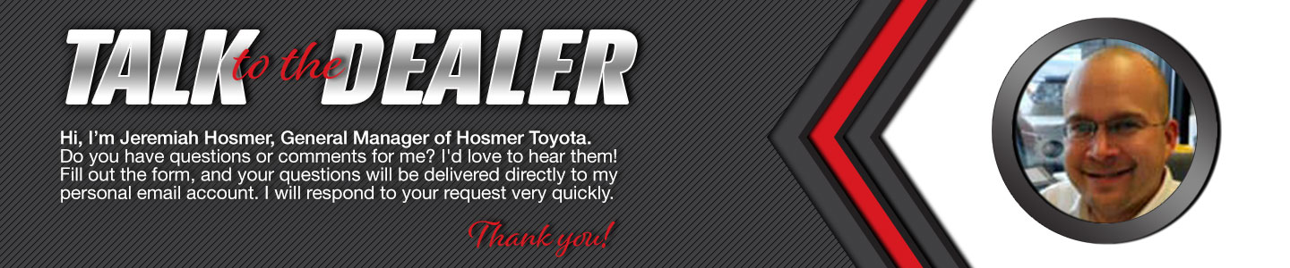 Talk to the General Manager at Hosmer Toyota