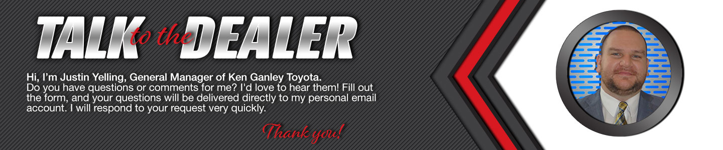 Talk to the General Manager at Ken Ganley Toyota
