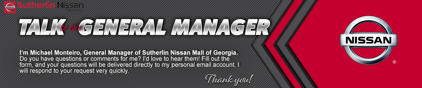 Talk to the General Manager at Sutherlin Nissan Mall of Georgia