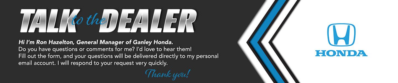 Talk to the Dealer General Manager Ganley Honda