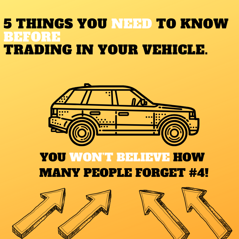 5 Thing to Know Before Trading your Vehicle