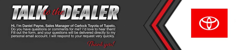 Talk to Daniel Payne at Carlock Toyota of Tupelo
