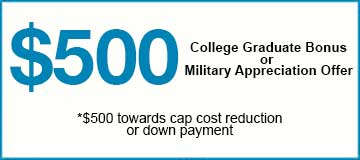 $500 college graduation bonus or military appreciateion offer *$500 towards cap cost reduction or down payment image