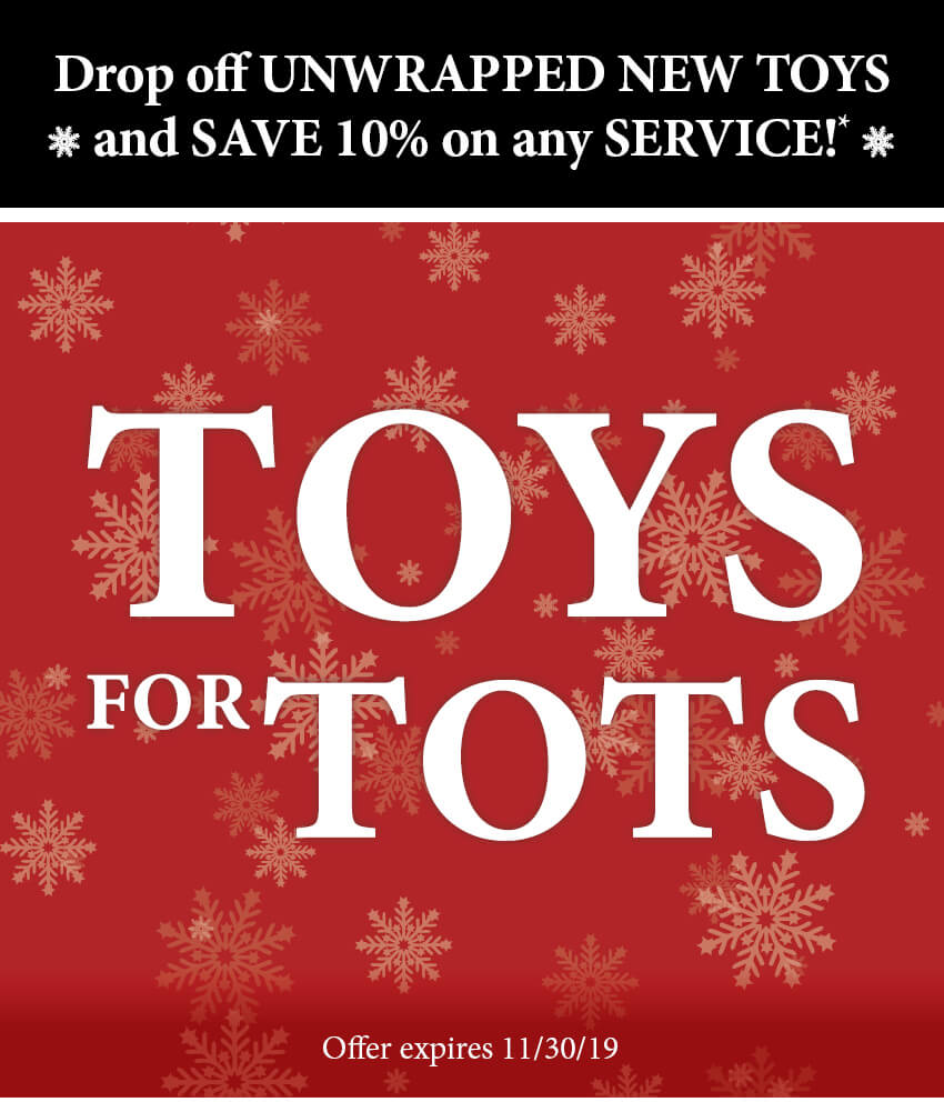 Drop off UNWRAPPED NEW TOYS and SAVE 10% on any SERVICE!*Toys for Tots – offer expires 11/30/19