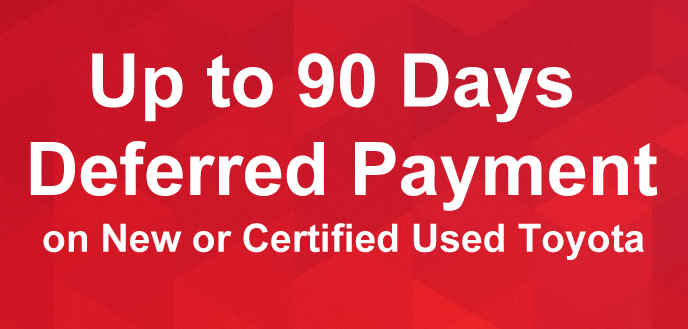 UP TO 90 DAYS DEFERRED PAYMENT