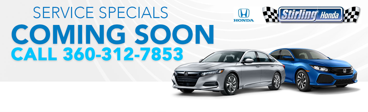 Stirling Honda call 360-312-7853 for Service Specials. Coming Soon image.