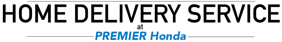 Home Delivery Service at Premier Honda