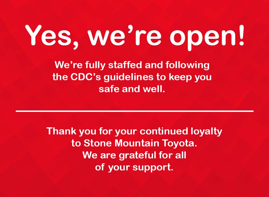 We are Open at Stone Mountain Toyota