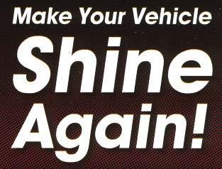 make your vehicle shine again!