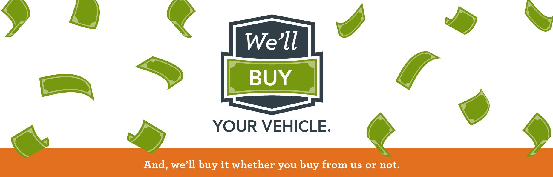 We'll Buy Your Vehicle