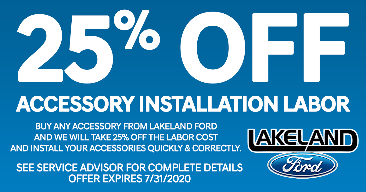 25% Off Accessory INstalltion at Lakeland Ford