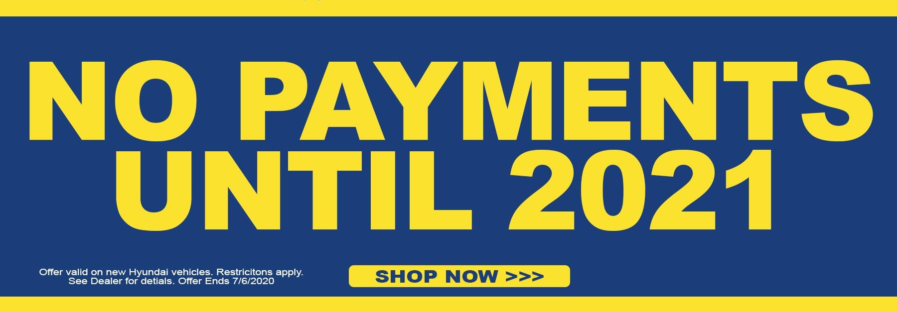 No Payments Untiol 2021