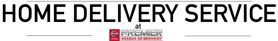 Car Home Delivery Service at Premier Nissan of Fremont