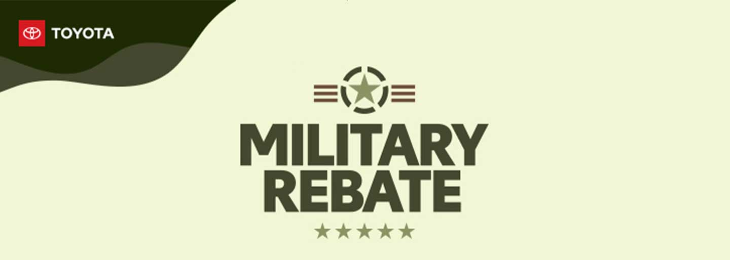 Toyota Military Rebate: For everything you give, we want to give something back