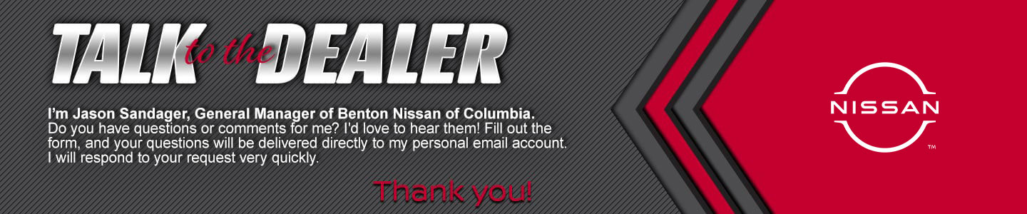 talk to the dealer general manager jason sandager at benton nissan columbia