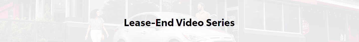 Lease End Video Series