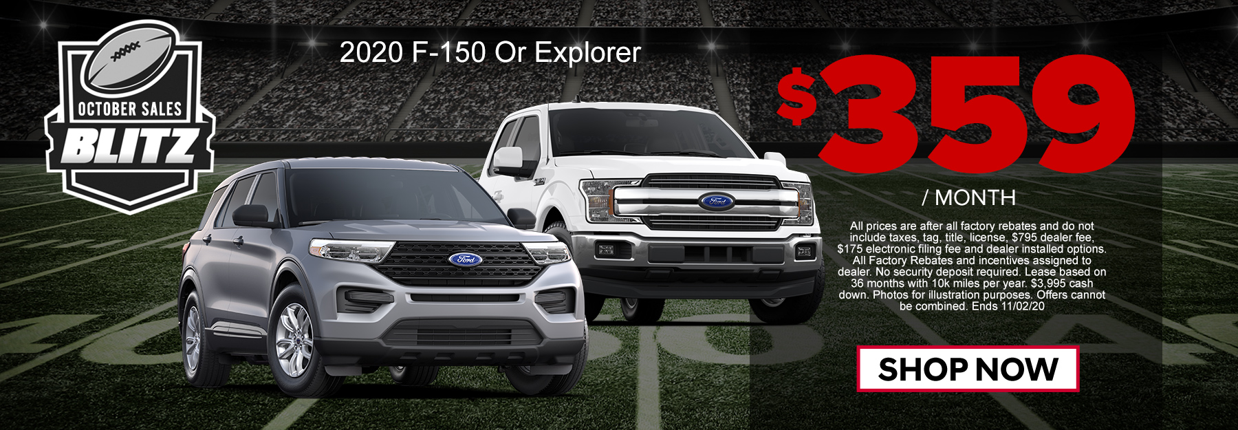 Your Choice! F150 of Exlorer $359/mo