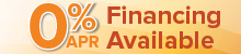 0% APR Financing Available