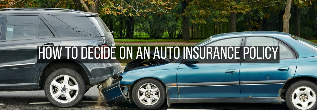 a sedan and an SUV in a rear-end collision with overlaid how to decide on an auto insurance policy text