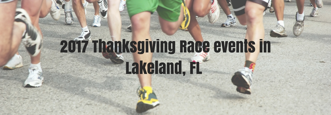 Contestants running in a race with text reading 2018 Thanksgiving Race Events in Lakeland, Fl overlaid