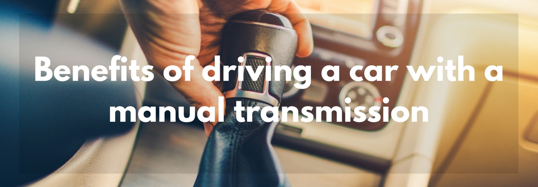Person using a manual transmission with text benefits of driving a car with a manual transmission overlain