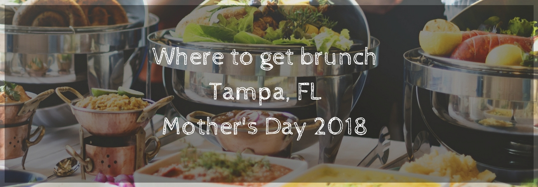 How to celebrate Mother's Day in Tampa, FL