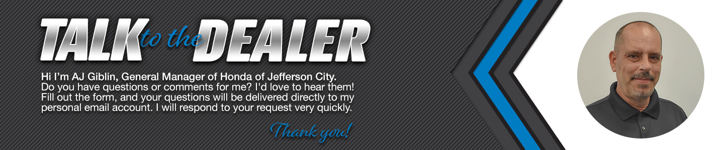 Talk to the General Manager, Chris Ehase, at Honda of Jefferson City