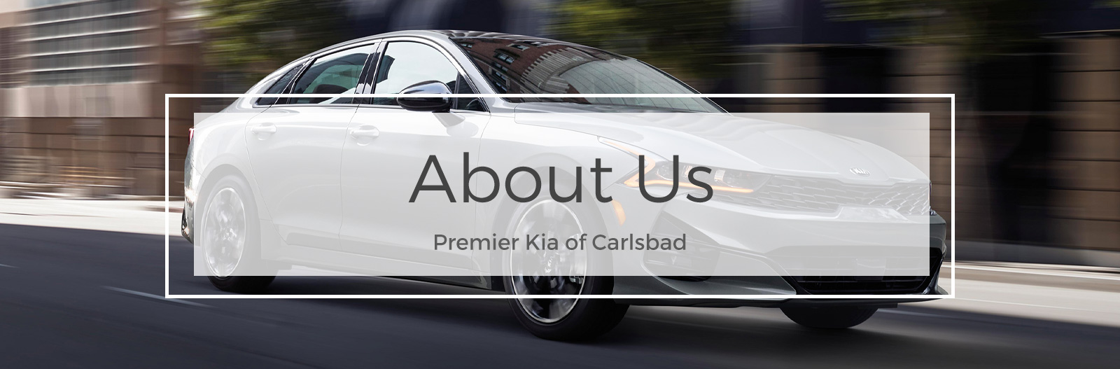 About Us – Premier KIA of Carlsbad