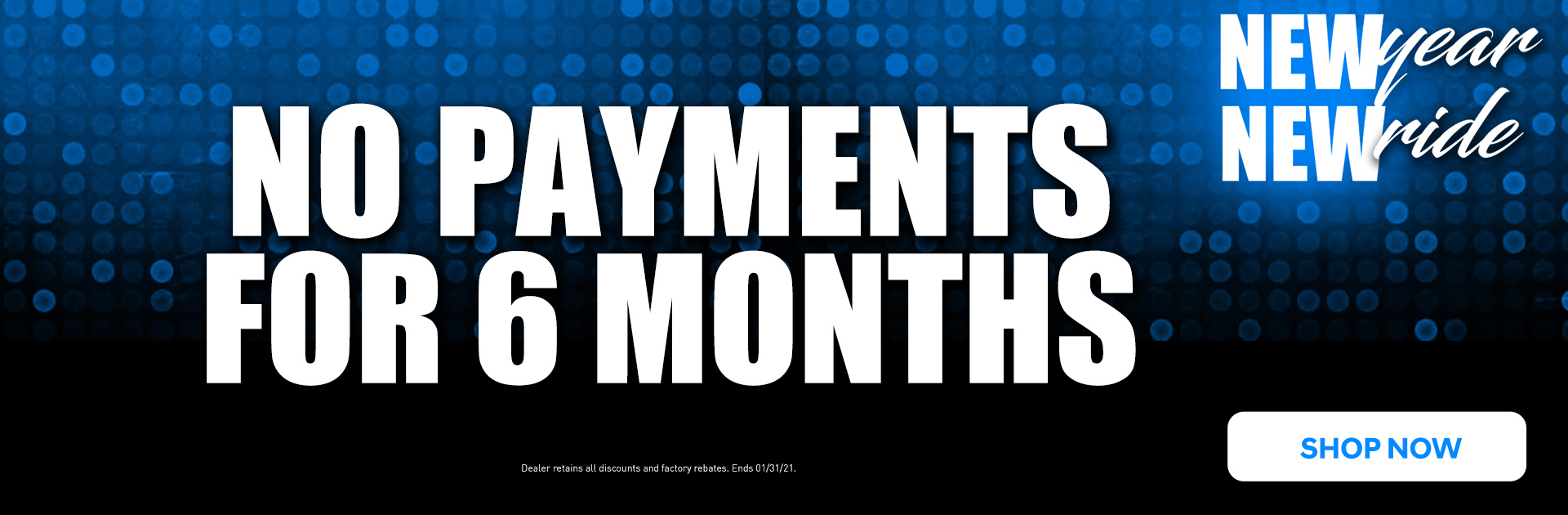 No Payments for 6 Months