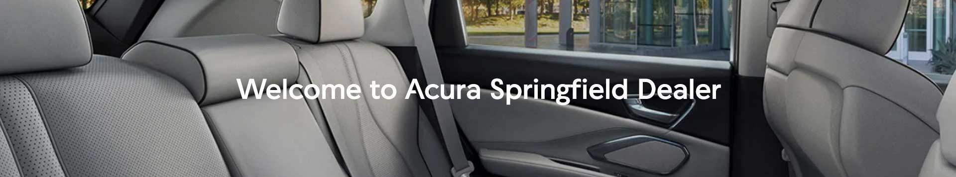 welcome to acura springfield dealer