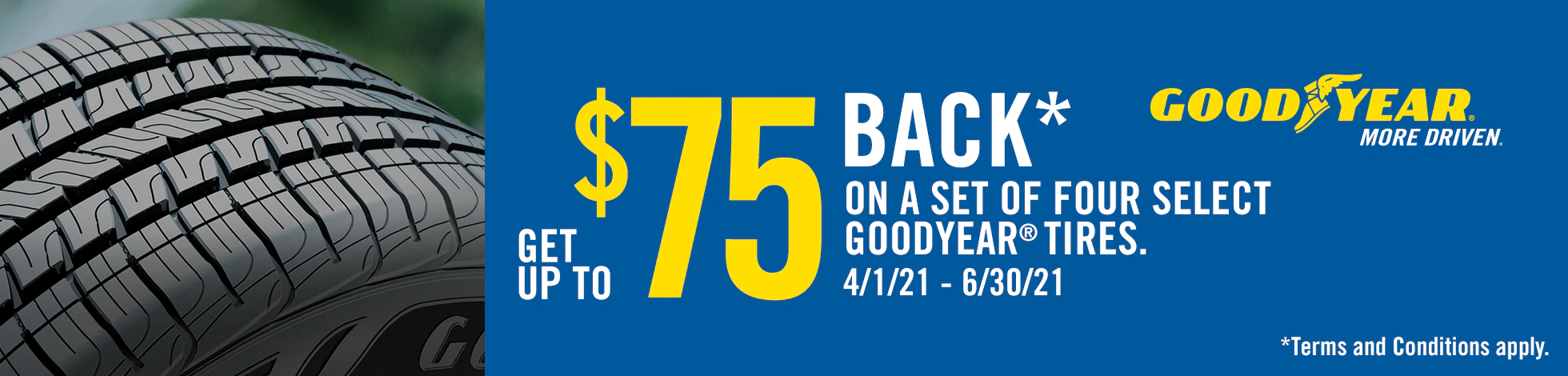 Goodyear Tires - Get Up to $75 Back