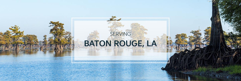 Serving Baton Rouge