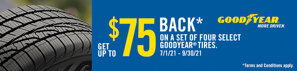 Goodyear Tires - Up to $75 Rebate