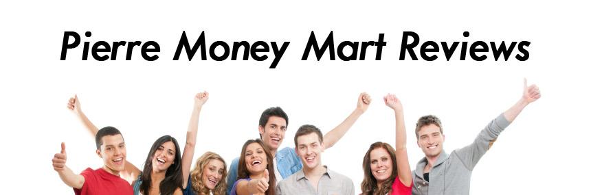 Pierre Money Mart Reviews