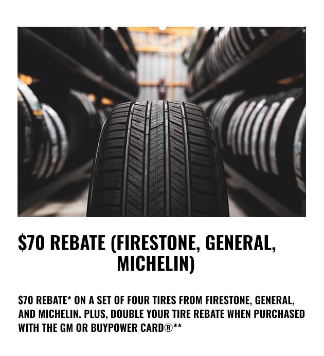 Firestone, General, Michelin Rebate