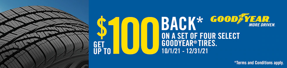 Goodyear Tires - Up to $100 Rebate